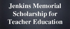 Jenkins Memorial Scholarship for Teacher Education